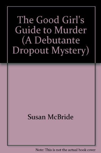 9780739450482: The Good Girl's Guide to Murder (A Debutante Dropout Mystery)