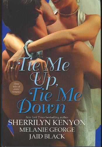 9780739451076: Tie Me Up, Tie Me Down [Gebundene Ausgabe] by Sherrilyn Kenyon, Melanie Georg...