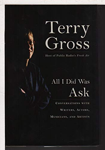 9780739451489: All I Did Was Ask: Conversations with Writers, Actors, Musicians, and Artists