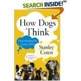 9780739451540: How Dogs Think Understanding the Canine Mind