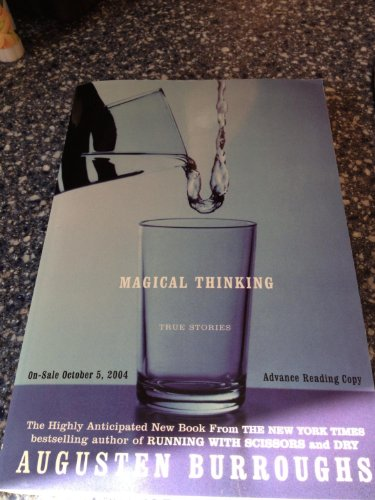 9780739451588: Magical Thinking: True Stories [Paperback] by Burroughs, Augusten