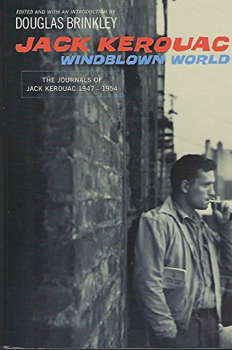 9780739451649: Windblown World : The Journals of Jack Kerouac 1947-1954
