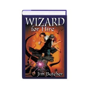 Wizard for Hire: Storm Front / Fool: Jim Butcher
