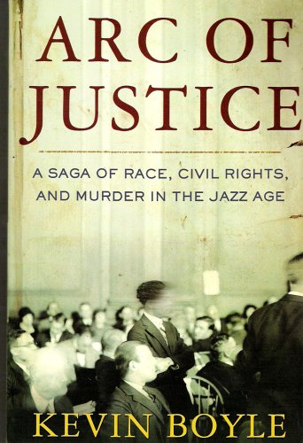 9780739452066: Arc of Justice: A Saga of Race, Civil Rights, and Murder in the Jazz Age