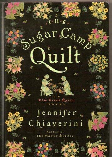 9780739452646: The Sugar Camp Quilt (Elm Creek Quilts Series #7)