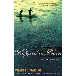 Wrapped in Rain (Women of Faith Fiction) (0739453343) by Charles Martin