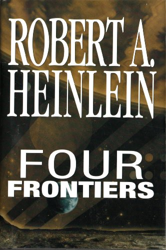 Four Frontiers - Rocketship Galileo, Space Cadet,: Robert A. Heinlein