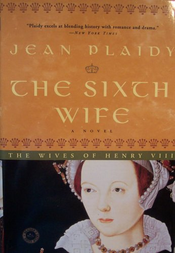 9780739454039: The Sixth Wife: The Wives of Henry VIII