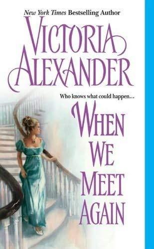 9780739454343: When We Meet Again [Gebundene Ausgabe] by VICTORIA ALEXANDER