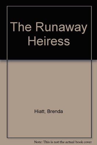 The Runaway Heiress: Hiatt, Brenda