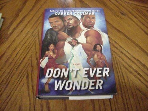 9780739454763: Don't Ever Wonder