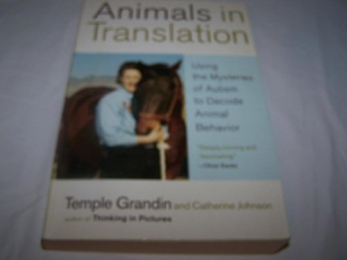 9780739455302: (ANIMALS IN TRANSLATION: USING THE MYSTERIES OF AUTISM TO DECODE ANIMAL BEHAVIOR) BY GRANDIN, TEMPLE(AUTHOR)Paperback Jan-2006