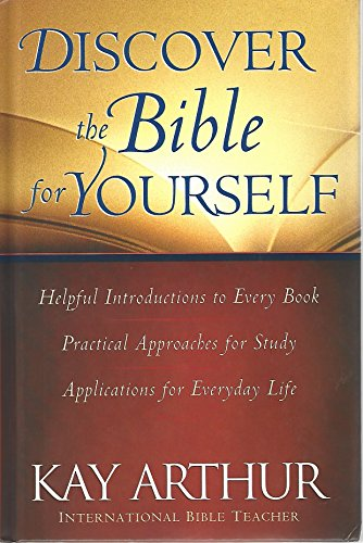 Discover the Bible for Yourself: Helpful Introductions to Every Book; Practical Approaches for ...