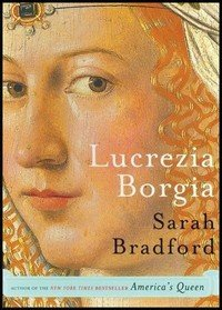 9780739456033: Lucrezie Borgia: Life, Love and Death in Renaissance Italy