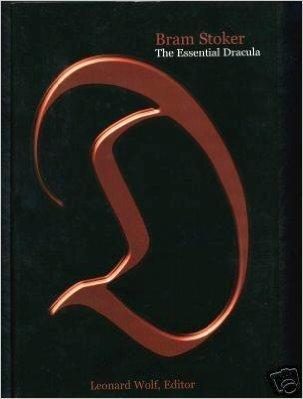 The Essential Dracula, Including the Complete Novel By Bram Stroker: Bram Stoker; Leonard Wolf
