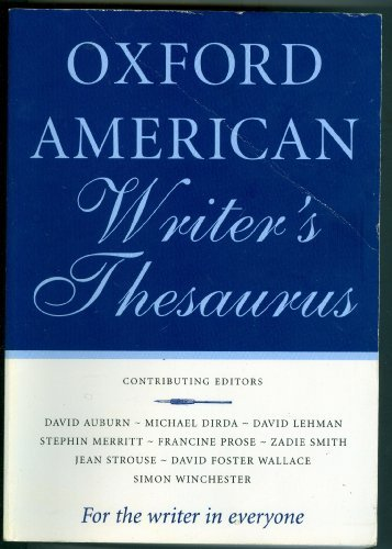 Oxford American Writer's Thesaurus: Auburn, David; Dirda, Michael; Lahman, David; Merritt, ...