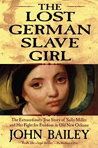 9780739456323: The Lost German Slave Girl: The Extraordinary True Story of Sally Miller and Her
