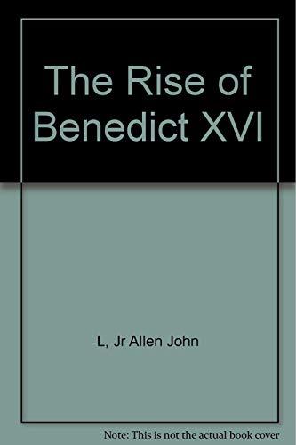 The Rise of Benedict XVI: L, Jr Allen John