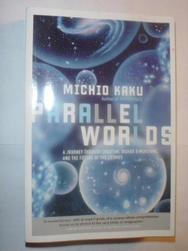 9780739456583: Parallel Worlds (A Journey Through Creation, Higher Dimensions, and the Future of the Cosmos) by Michio, Kaku, (2005) Paperback