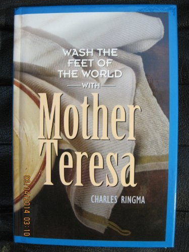 9780739456637: WASH THE FEET OF THE WORLD WITH MOTHER TERESA