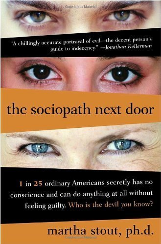 9780739456743: The Sociopath Next Door - The Ruthless Versus The Rest Of Us Later Printing edition by Stout, Martha (2005) Paperback