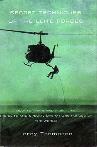 9780739457238: Secret Techniques of the Elite Forces: How to Train and Fight Like the Elite and Special Operations Forces of the World