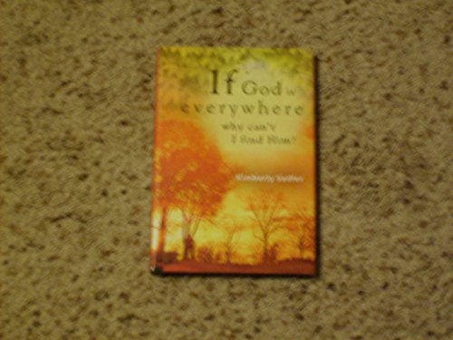 If God is Everywhere Why Can't I Find Him?: Kimberly Sadler