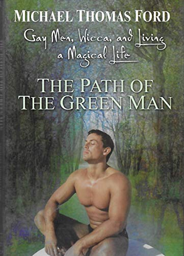 9780739457849: Path of the Green Man Gay Men, Wicca and Living a Magical Life