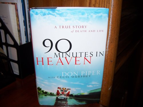 9780739457856: 90 Minutes in Heaven: A True Story of Death and Life