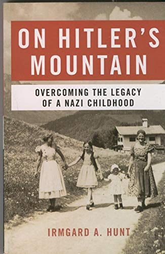 9780739458112: On Hitler's Mountain: Overcoming the Legacy of a Nazi Childhood