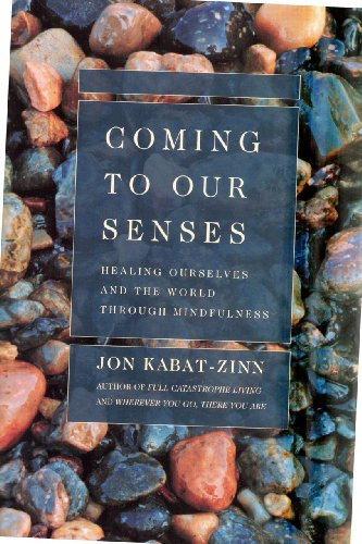 9780739458228: (Coming to Our Senses: Healing Ourselves and the World Through Mindfulness) By Jon Kabat-Zinn (Author) Paperback on (Feb , 2005)