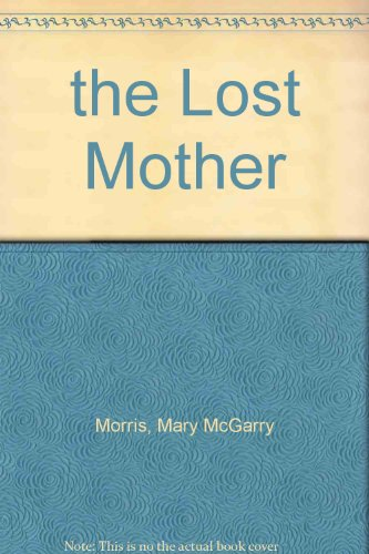 9780739458464: The Lost Mother