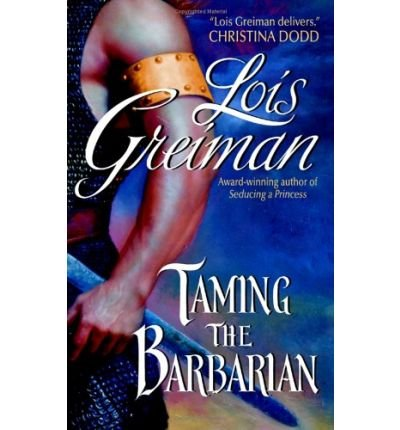 9780739458518: [Taming the Barbarian] [by: Lois Greiman]