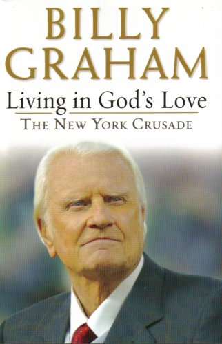 9780739458792: Living in God's Love The New York Crusade