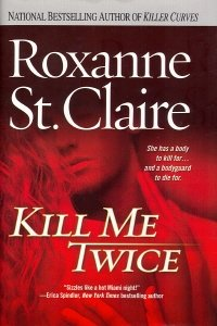 Kill Me Twice (9780739459539) by Roxanne St. Claire