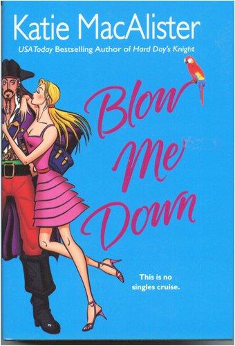 Blow Me Down: Katie MacAlister