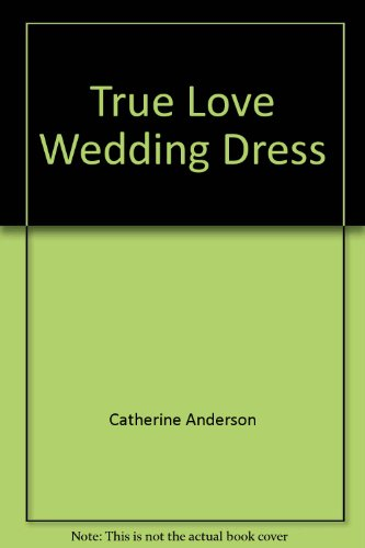 True Love Wedding Dress 9780739459874 True love wedding dress