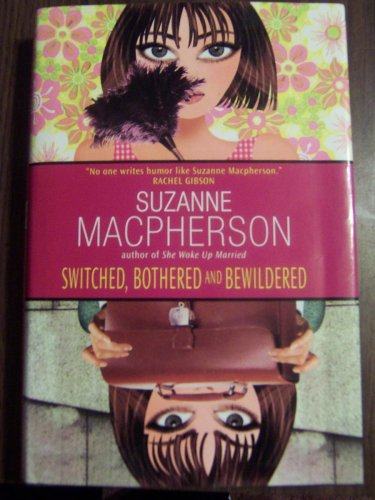 9780739459973: Switched, Bothered and Bewildered [Hardcover] by Suzanne MacPherson