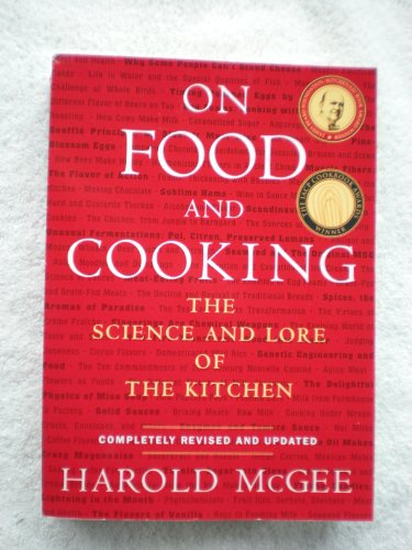 On Food and Cooking The Science and Lore of the Kitchen: McGee, Harold