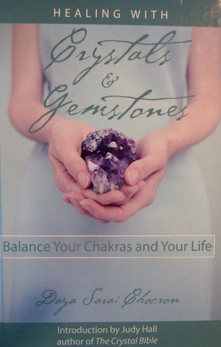 9780739460917: Healing with Crystals & Gemstones: Balance Your Chakras and Your Life