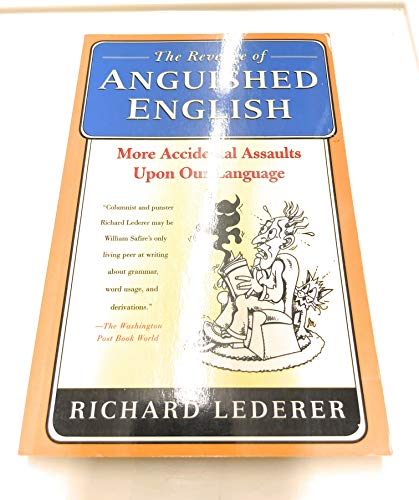9780739460962: The Revenge of Anguished English: More Accidental Assaults Upon Our Language