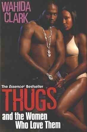 9780739461020: Thugs and the Women Who Love Them
