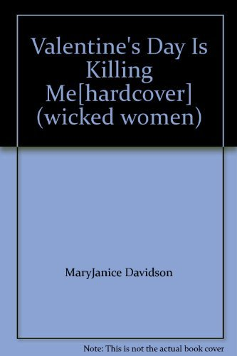 9780739461129: Valentine's Day Is Killing Me[hardcover] (wicked women)
