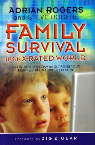 Family Survival: In a X-Rated World: Adrian & Steve Rogers