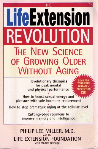 9780739461488: The Life Extension Revolution: The New Science of Growing Older Without Aging