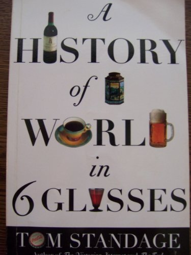 9780739461914: A History of the World in Six Glasses [Paperback] by Standage, Tom