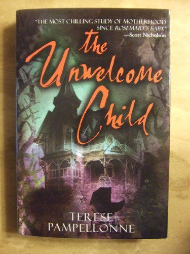 9780739462157: The Unwelcome Child [Gebundene Ausgabe] by TERESE PAMPELLONNE