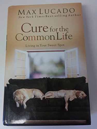 9780739462539: Cure for the Common Life Living in Your Sweet Spot (Doubleday Large Print Home Library Edition)
