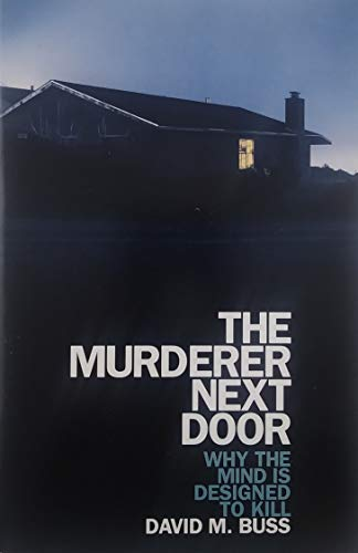 9780739462966: The Murderer Next Door Why The Mind Is Designed To Kill