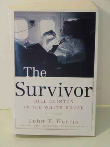 9780739463048: The Survivor: Bill Clinton in the White House